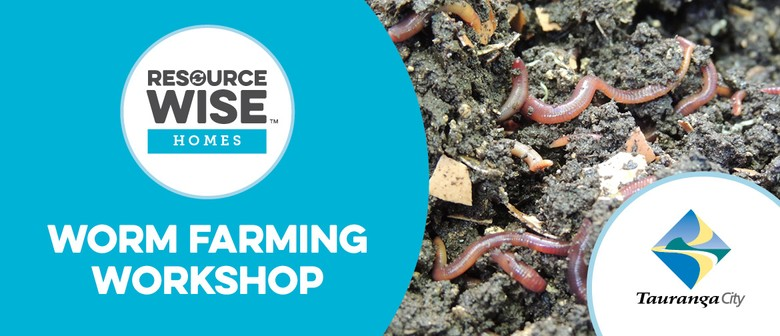 Tauranga City Council - Worm Farming Workshop