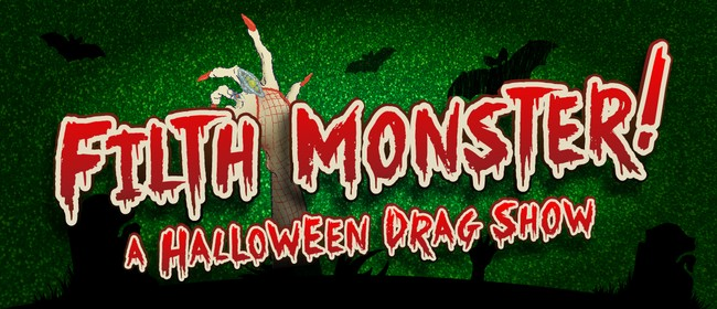 Filth Monster! A Halloween Drag Show