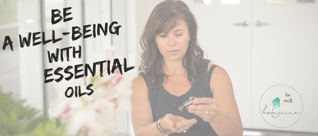 Be a Well-Being with Essential Oils