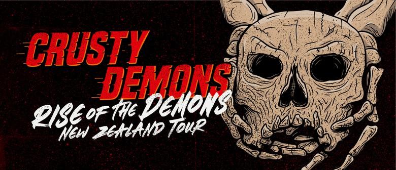 Crusty Demons - Rise of the Demons NZ Tour: POSTPONED