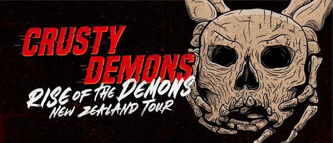 Crusty Demons - Rise of the Demons NZ Tour: POSTPONED