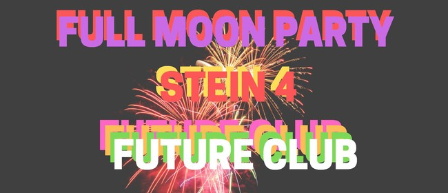 AUES Presents Stein 4: Full Moon Party