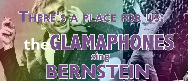 Glamaphones Sing Bernstein: There's a Place for Us