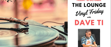 October - Vinyl Friday with Dave Ti