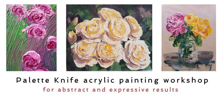 Acrylic Painting - Palette Knife Workshop - Florals
