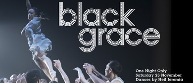 Black Grace: One Night Only