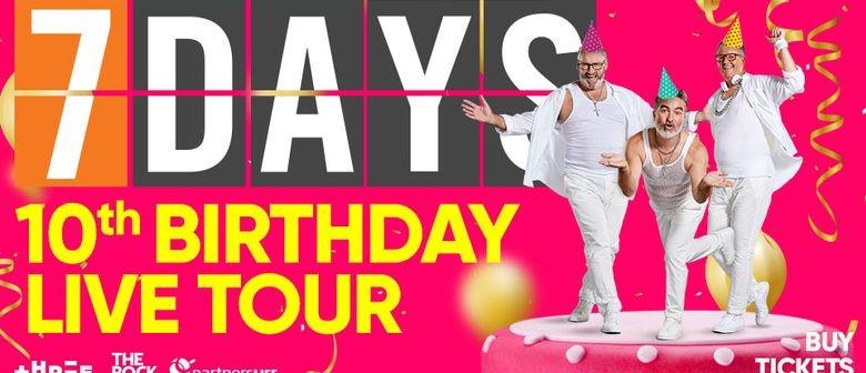 7 Days - 10th Birthday Live Tour