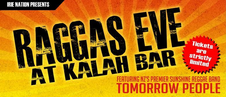 Tomorrow People - Raggas Eve