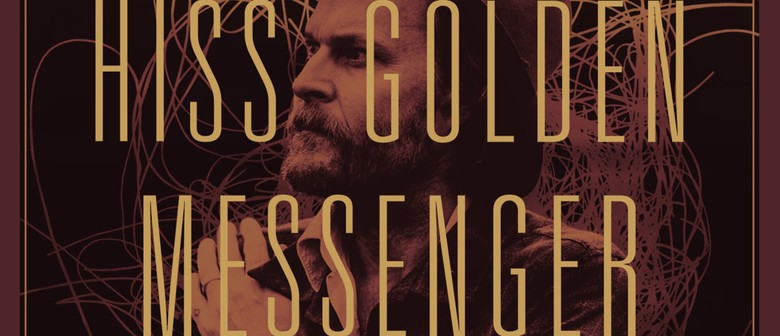 The Tuning Fork & 95bFM: Hiss Golden Messenger