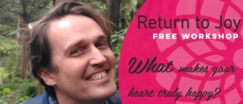 Return to Joy: What Makes Your Heart Truly Happy?