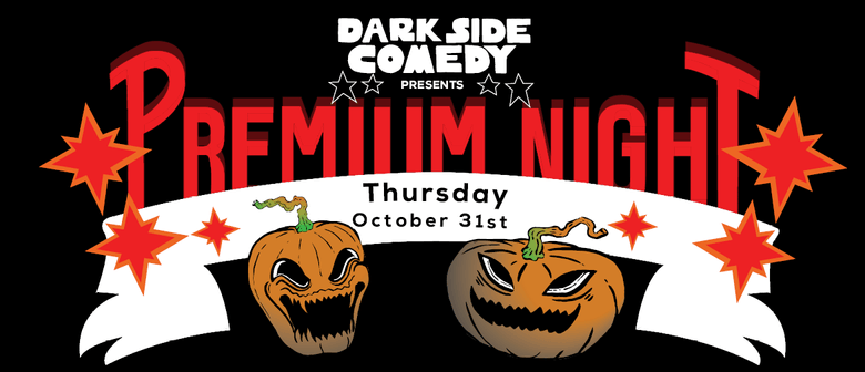 Dark Side Comedy Premium Night