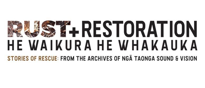 Exhibition: Rust + Restoration He Waikura He Whakauka