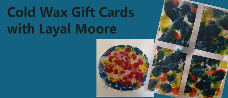 LMH4.1: Cold Wax Gift Cards with Layal Moore: SOLD OUT