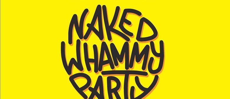 Naked Whammy Party