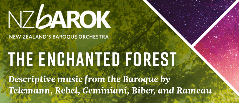 NZ Barok: The Enchanted Forest