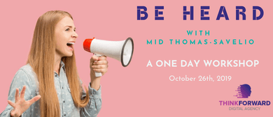 Be Heard - A One Day Training Event