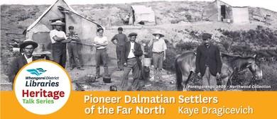 Heritage Talk - Pioneer Dalmatian Settlers of the Far North