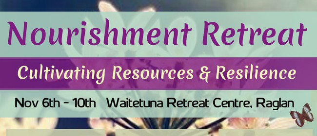 Nourishment Retreat - Cultivating Resources & Resilience