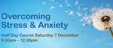 Overcoming Stress & Anxiety Half Day Course