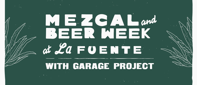 Mezcal and Beer with La Fuente + Garage Project