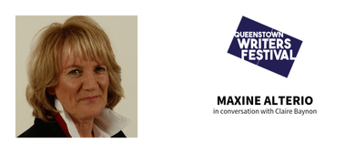 Queenstown Writers Festival: Novels of Maxine Alterio