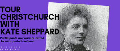 Tour Christchurch with Kate Sheppard