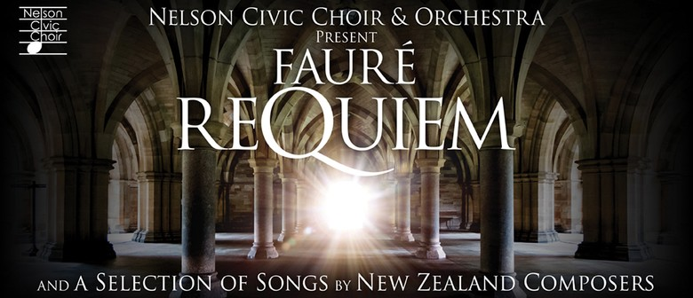 Nelson Civic Choir and Orchestra: Fauré Requiem