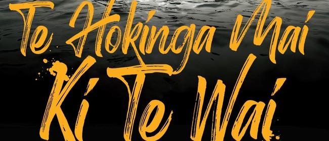 Te Hokinga mai ki te Wai (Return to the water) Waka Festival
