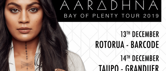 Aaradhna Taupo: CANCELLED