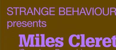 Strange Behaviour: Miles Cleret