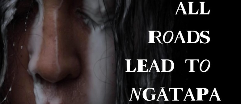 All Roads Lead to Ngātapa