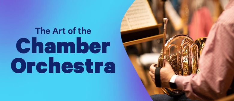 CSO Studio Series: The Art of the Chamber Orchestra