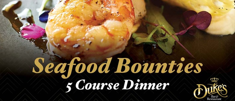 Seafood Bounties - Five Course Dinner