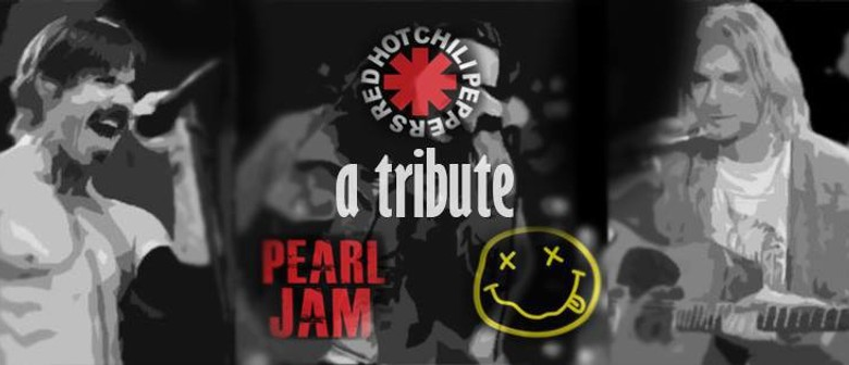 Pearl Jam, Nirvana, Red Hot Chili Peppers Tribute