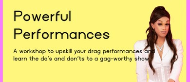 Powerful Performances: Drag Workshop by Kelly Fornia