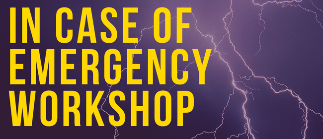 ICE Workshops (In Case of Emergency): CANCELLED