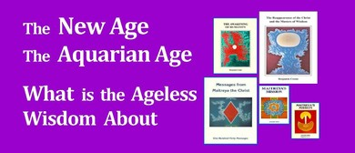 The Aquarian Age - What Is the Ageless Wisdom About