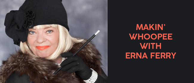 Makin' Whoopee with Erna Ferry - ADF20