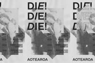 Image for event: Die! Die! Die! Aotearoa Tour