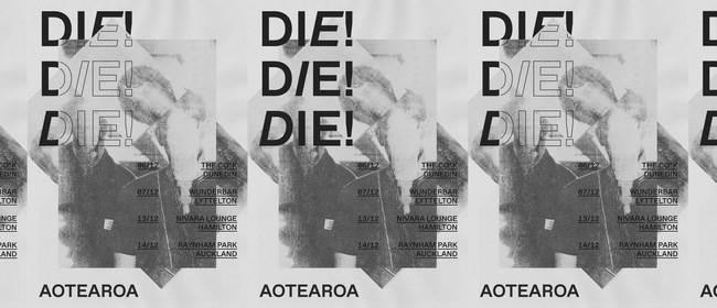 Die! Die! Die! Aotearoa Tour