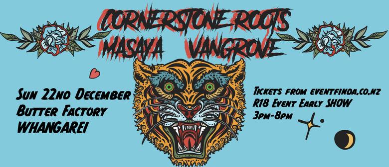 Cornerstone Roots//Masaya//Vangrove - Butter Factory