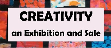 Creativity - An Exhibition and Sale