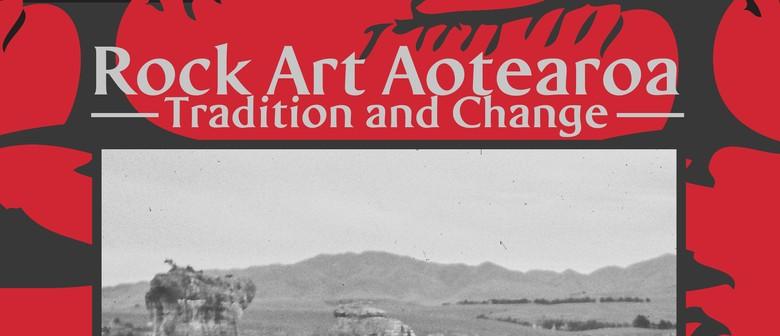 Rock Art Aotearoa: Tradition and Change