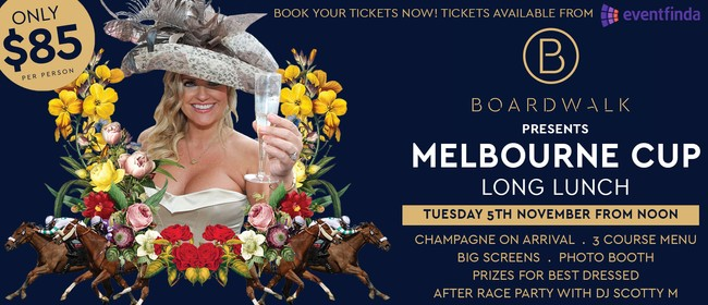Boardwalk Presents the Melbourne Cup Long Lunch