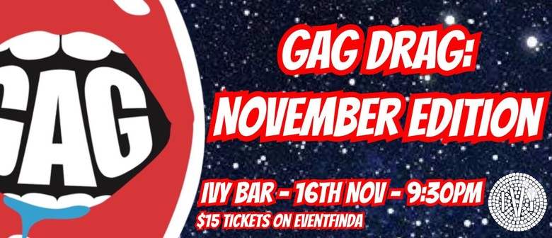 GAG DRAG: November Edition