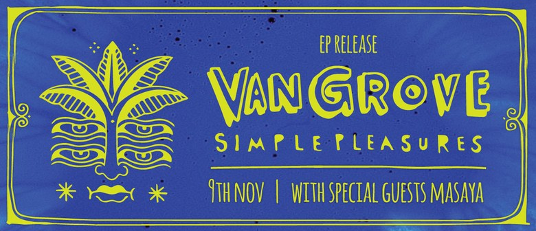 VanGrove EP Release with Special Guests Masaya