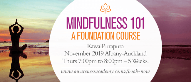 Mindfulness 101 - A Foundation Course (5 Week Course)