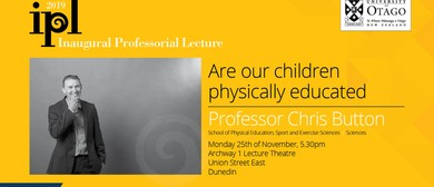 Inaugural Professorial Lecture – Professor Chris Button