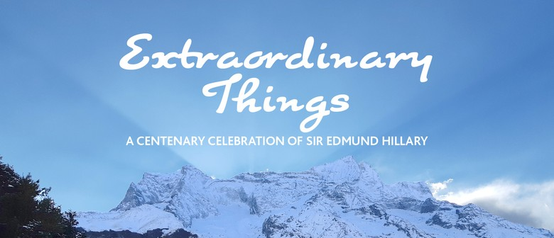 Extraordinary Things: A Centenary Celebration