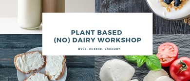 Plant Based (No) Dairy Workshop